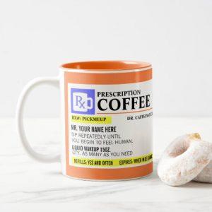 Custom Funny Prescription Coffee Mug